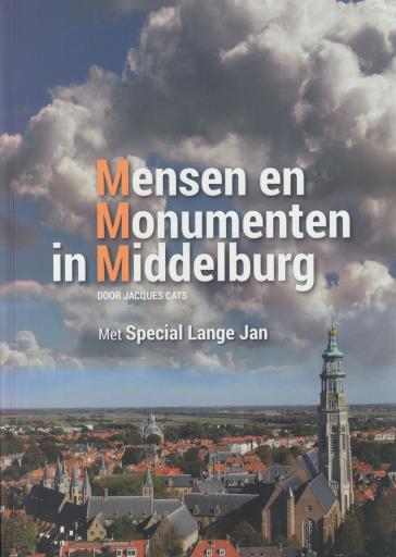 Afbeelding #000 voor het verhaal Boek: Mensen en Monumenten in Middelburg - Jacques Cats