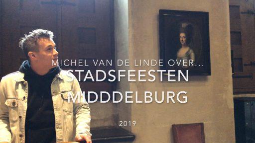 Afbeelding #000 voor het verhaal Michel van de Linde over Stadsfeesten Middelburg 2019